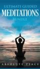 Image for Ultimate Guided Meditations Bundle : Including Chakra Meditation, Sleep Meditation, Self Healing Hypnosis, Vipassana Scripts, Mindfulness Meditation, Meditation For Anxiety And Much More!