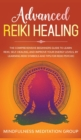 Image for Advanced Reiki Healing : The Comprehensive Beginners Guide to Learn Reiki, Self-Healing, and Improve Your Energy Levels, by Learning Reiki Symbols and tips for Reiki Psychic.