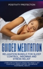 Image for Guided Meditation Relaxation Bundle for Sleep Control, Insomnia and Stress Relief : Learn How to Reduce Stress and Anxiety, Get Your Sleep Under Control and Improve Your Mental Health