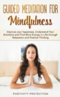 Image for Guided Meditation For Mindfulness : Improve your happiness, Understand Your Emotions and Find More Energy in Life through Relaxation and Positive Thinking