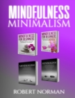 Image for Minimalism, Mindfulness for Beginners : 4 BOOKS in 1! 30 Days of Motivation and Challenges to Declutter Your Life, 50 Tricks to Live Better with Less, Getting ... Stay in the Moment