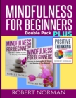 Image for Positive thinking & Mindfulness for Beginners Combo : 3 Books in 1! 30 Days Of Motivation & Affirmations to Change Your Mindset & Get Rid Of Stress In Your Life & Secrets to Getting Rid of Stress