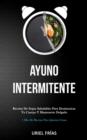 Image for Ayuno Intermitente : Recetas de sopas saludables para desintoxicar tu cuerpo y mantenerte delgado (1 mes de recetas para quemar grasa)