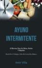 Image for Ayuno Intermitente : 52 recetas para su dieta, faciles y rapidas (Pierda peso y adelgace, libro de cocina para mujeres)