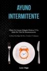 Image for Ayuno Intermitente : Obten un cuerpo delgado perfecto y un estilo de vida de desintoxicacion (5:2 dieta para bajar de peso, tonificar y adelgazar)