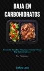 Image for Baja En Carbohidratos : Recetas de dieta para desayunos, comidas y cenas baja en carbohidratos (Para principiantes)