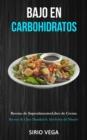 Image for Bajo En Carbohidratos : Recetas de superalimentos/ libro de cocina (Recetas de clase mundial de alrededor del mundo)