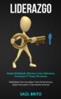 Image for Liderazgo : Adopta habilidades efectivas como influenciar, comunicar y tomar decisiones (Habilidades para una mejor toma de decisiones, mejor persuasion y crecimiento personal)