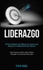 Image for Liderazgo : El libro definitivo que mejora la comunicacion, influencia y administracion de negocios (Hazte famoso, inspira, lidera, influye, persuade y comunicate como lider)