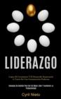 Image for Liderazgo : Lograr el crecimiento y el desarrollo empresarial a traves de una comunicacion poderosa (Consejos de gestion para ser un mejor lider y aumentar la productividad)