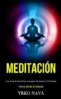 Image for Meditacion : Una guia perfecta para conseguir paz interior y felicidad (Tecnicas sencillas de relajacion)
