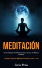 Image for Meditacion : Tecnicas simples de meditacion para alcanzar tu maximo potencial (Las mejores tecnicas de meditacion para reducir el estres y la ira)