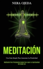 Image for Meditacion : Una guia simple para aumentar la positividad (Meditacion para principiantes guiada para lograr la espiritualidad del estado zen)