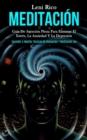 Image for Meditacion : Guia de atencion plena para eliminar el estres, la ansiedad y la depresion (Aprender a meditar tecnicas de relajacion y meditacion zen)
