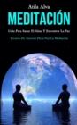 Image for Meditacion : Guia para sanar el alma y encontrar la paz (Tecnicas de atencion plena para la meditacion)