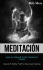 Image for Meditacion : Activa tus chakras y vive la vida llena de felicidad (Aprenda a meditar para una experiencia espiritual)