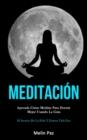 Image for Meditacion : Aprenda como meditar para dormir mejor usando la guia (El secreto de la feliz y exitosa vida zen)