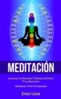 Image for Meditacion : Aumenta la felicidad y elimina el estres y la depresion (Meditacion para principiantes)