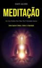 Image for Meditacao : Um guia perfeito para obter paz e felicidade interior (Como superar o medo, a raiva e a depressao)