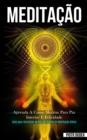 Image for Meditacao : Aprenda a como meditar para paz interior e felicidade (Guia para iniciantes no uso da tecnica de meditacao diaria)