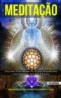 Image for Meditacao : Guia sobre como meditar para pessoas ocupadas para curar depressao, ansiedade e estresse (Como meditar guia para iniciantes para aumentar a energia)