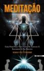 Image for Meditacao : Guia final para viver livre de estresse e encontrar a paz interior (Alcance a paz e a felicidade)