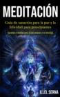 Image for Meditacion : Guia de sanacion para la paz y la felicidad para principiantes (Aprenda a meditar para la paz interior y la felicidad)