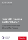 Image for Help with housing costsVolume 1,: Guide to universal credit & council tax rebates 2019-20