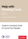 Image for Help with housing costsVolume 1,: Guide to universal credit & council tax rebates 2021-22