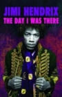 Image for Jimi Hendrix  : the day I was there