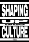 Image for Shaping up culture