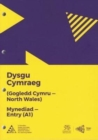 Image for Dysgu Cymraeg: Mynediad/Entry (A1) - Gogledd Cymru/North Wales