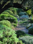 Image for Bringing the Mediterranean into your garden  : how to capture the natural beauty of the garrigue