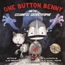 Image for One button Benny and the gigantic catastrophe