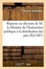 Image for R�ponse Au Discours de M. Le Ministre de l'Instruction Publique � La Distribution Des Prix