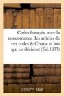 Image for Codes Francais, Avec La Concordance Des Articles de Ces Codes Precedes de la Charte Et Des Lois : Qui En Derivent, Suivis Des Tarifs Des Frais En Matiere Civile Et Criminelle