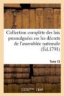 Image for Collection Complete Des Lois Promulguees Sur Les Decrets de l'Assemblee Nationale Tome 13 : Imprimee Par Ordre de l'Assemblee Nationale.