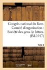 Image for Congr s National Du Livre. Comit  d'Organisation Soci t  Des Gens de Lettres Tome 2