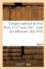 Image for Congr s National Du Livre Paris, 11-17 Mars 1917. Tome III - I. - Liste Des Adh rents.