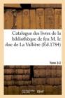 Image for Catalogue Des Livres de la Bibliotheque de Feu M. Le Duc de la Valliere. Tome 3-2