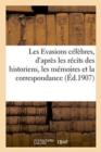 Image for Les Evasions Celebres, d'Apres Les Recits Des Historiens, Les Memoires Et La Correspondance : de Benvenuto Cellini, Caumont de la Force, Le Cardinal de Retz, Le Chevalier de Forbin
