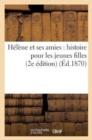 Image for Helene Et Ses Amies: Histoire Pour Les Jeunes Filles (2e Edition)