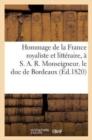 Image for Hommage de la France Royaliste Et Litteraire, A S. A. R. Monseigneur. Le Duc de Bordeaux