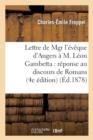 Image for Lettre de Mgr l'�v�que d'Angers � M. L�on Gambetta : R�ponse Au Discours de Romans (4e �dition)
