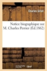 Image for Notice Biographique Sur M. Charles Perrier
