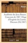 Image for Acad mie Des Jeux Floraux. Concours de 1867. Eloge d'Eug nie de Gu rin. Discours
