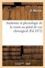 Image for Anatomie Et Physiologie de la Vessie Au Point de Vue Chirurgical