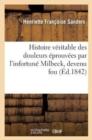 Image for Histoire V�ritable Des Douleurs �prouv�es Par l'Infortun� Milbeck, Devenu Fou � La Suite