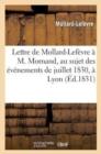 Image for Lettre de Mollard-Lef�vre � M. Mornand, Au Sujet Des �v�nemens de Juillet 1830, � Lyon