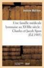 Image for Une Famille M�dicale Lyonnaise Au Xviiie Si�cle : Charles Et Jacob Spon